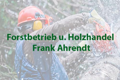 Forstbetrieb und Holzhandel Frank Ahrendt
