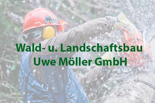 Wald- und Landschaftsbau Uwe Möller GmbH