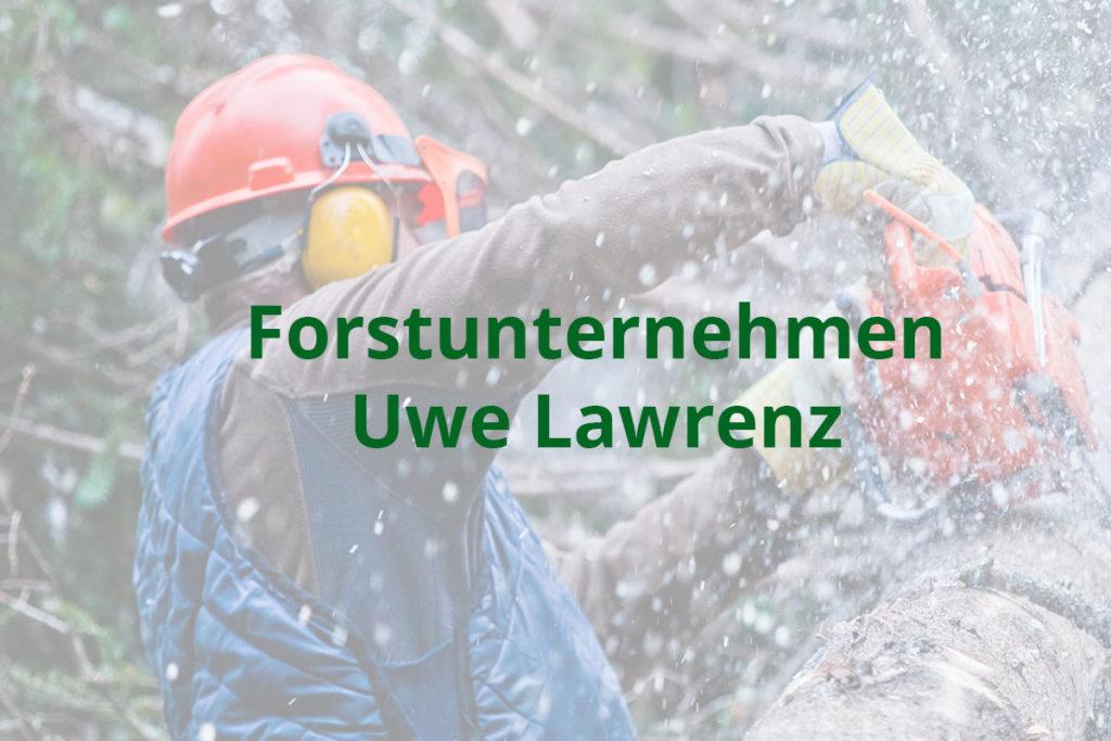 Forstunternehmen Uwe Lawrenz